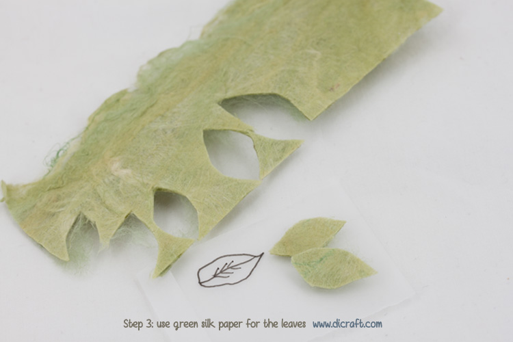 Step 3 Use green silk paper for the leaves